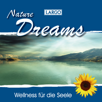 Largo: Nature Dreams - Entspannungsmusik